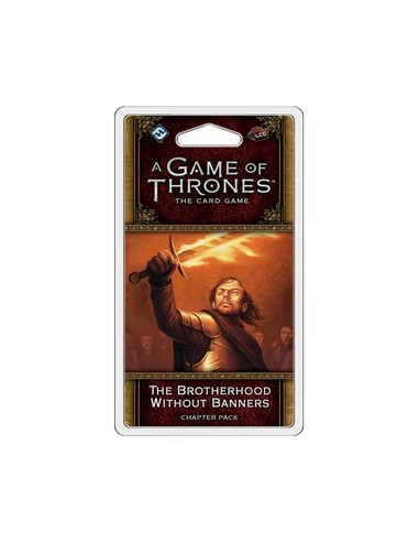 AGOT 2.0 Lcg :  3.6 The Brotherhood Without Banners