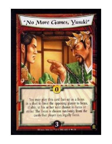 """""""No More Games, Yasuki"""""""