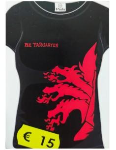Camiseta Be Targaryen